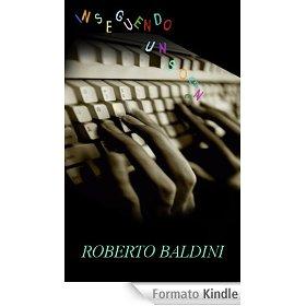 Inseguendo un sogno di Roberto Baldini