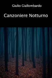 Canzoniere notturno di Giulio Giallombardo