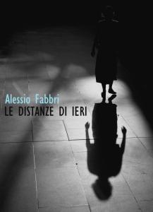 Le distanze di ieri di Alessio Fabbri