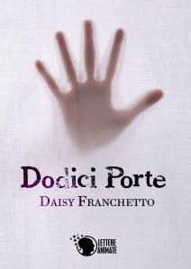 """Copertina del romanzo """"Dodici Porte"""" di Daisy Franchetto"""