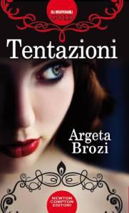 """Copertina del romanzo """"Tentazioni"""" di Argeta Brozi edito da Newton Compton"""