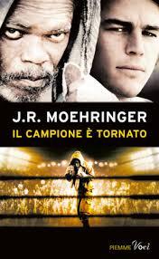 Il Campione è tornato di J. R. Moehringer