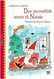 Due incredibili storie di Natale di Loredana Limone