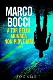 A Tor Bella Monaca non piove mai di Marco Bocci