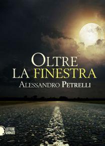 Oltre la finestra di Alessandro Petrelli