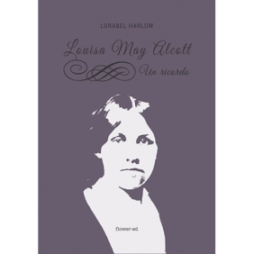 Louisa May Alcott. Un ricordo di Lurabel Harlow
