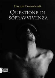 Questione di sopravvivenza di Davide Consolandi