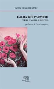 """Copertina del volume di poesie """"L'alba dei papaveri"""" di Adua Biagioli"""