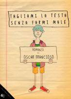 Copertina di Tagliami la testa senza farmi male di Oscar Francioso