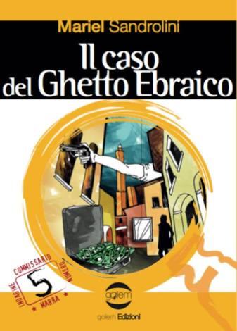 Il caso del Ghetto Ebraico di Mariel Sandrolini
