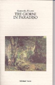 Tre giorni in Paradiso di Simonetta Biserni