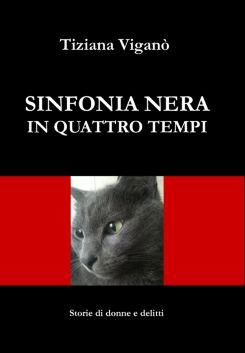 Sinfonia nera in quattro tempi di Tiziana Viganò