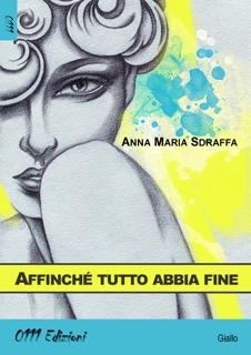 Affinchè tutto abbia fine di Anna Maria Sdraffa
