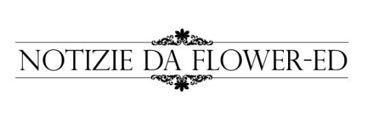 Notizie in diretta da casa flower-ed