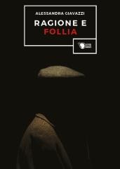 """La Copertina della nuova edizione del romanzo """"Ragione e follia"""""""