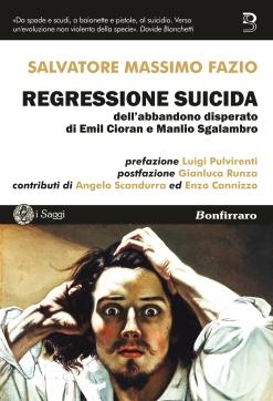Regressione suicida - dell'abbandono disperato di Emil Cioran e Manlio Sgalambro