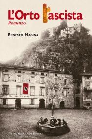 """Copertina romanzo """"L'Orto fascista"""" di Ernesto Masina"""