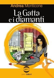 La Gatta e i diamanti di Andrea Monticone