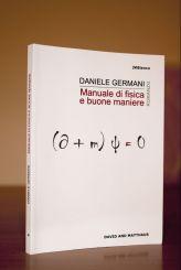 Manuale di fisica e buone maniere di Daniele Germani