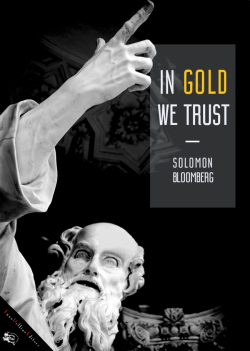 In gold we trust di Solomon Bloomberg