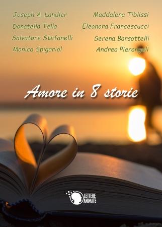 """Copertina della raccolta """"Amore in 8 storie"""""""