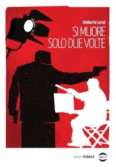 Si muore solo due volte, il nuovo romanzo di Umberto Lenzi