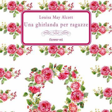 """La meravigliosa copertina della raccolta """"Una ghirlanda per ragazze"""" di Louisa May Alcott"""