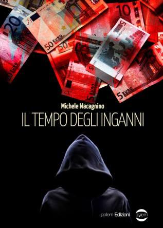 """Copertina de """"Il tempo degli inganni"""" di Michele Macagnino"""