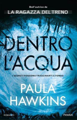 Dentro l'acqua. Il nuovo romanzo di Paula Hawkins