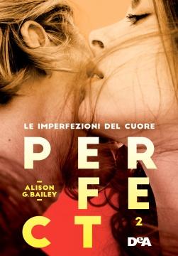 Perfect 2: Le imperfezioni del cuore