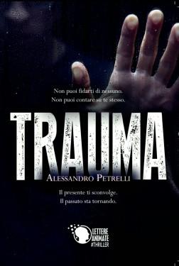 """Copertina """"Trauma"""" di Alessandro Petrelli"""
