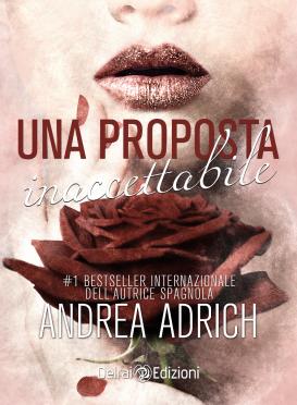 """Copertina del romanzo """"Una proposta inaccettabile"""" di Andrea Adrich"""