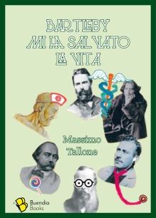 """Copertina di """"Bartleby mi ha salvato la vita"""" di Massimo Tallone"""