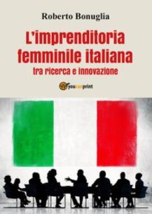 """Copertina de """"L'imprenditorialità femminile italiana tra ricerca e innovazione"""""""