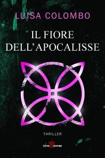 """Copertina romanzo """"I fiori dell'Apocalisse"""" di Luisa Colombo"""