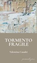 """Copertina della silloge poetica """"Tormento fragile"""" di Valentina Casadei"""