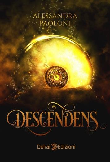"""Copertina del romanzo """"Descendens"""" di Alessandra Paoloni edito dalla Delrai Edizioni"""