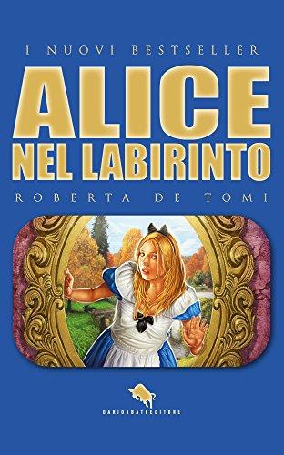 """Copertina romanzo """"Alice nel labirinto"""" di Roberta De Tomi"""