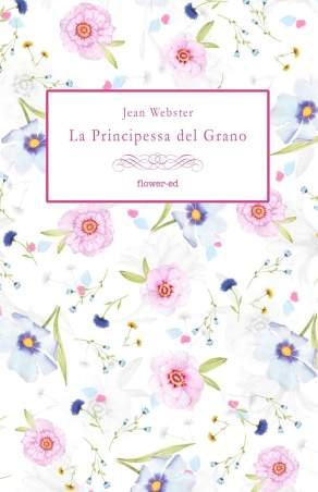 "Copertina de ""La Principessa del Grano"" di Jean Webster"