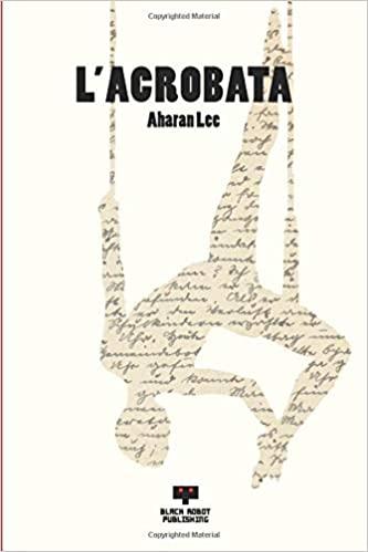 """Copertina de """"L'Acrobata"""" di Aharan Lee"""